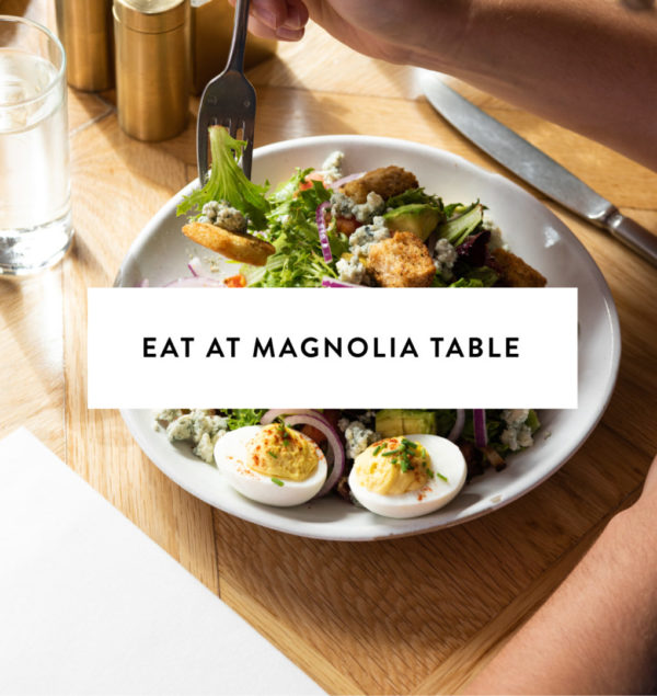 Eat at Magnolia Table