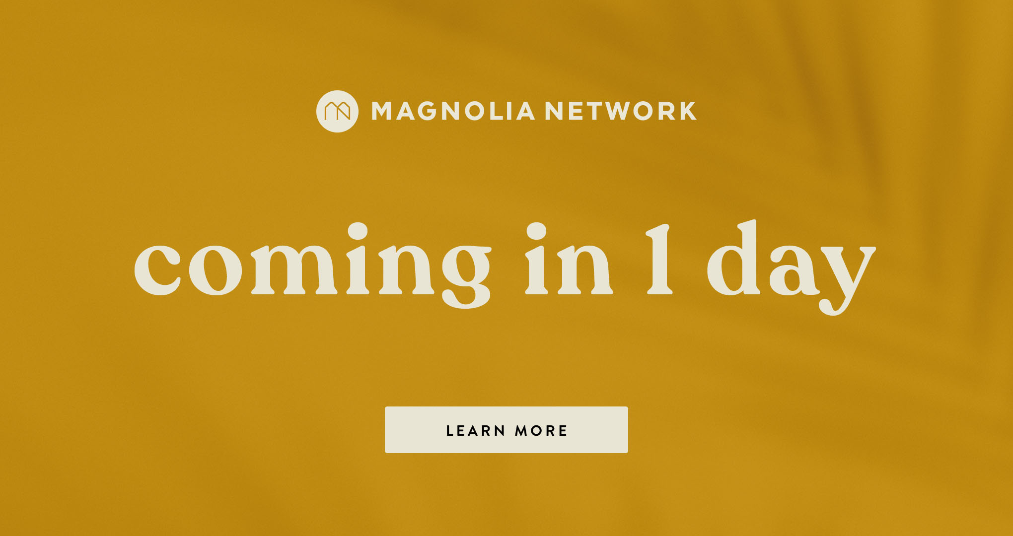 Magnolia Network!  Coming in 1 Day!